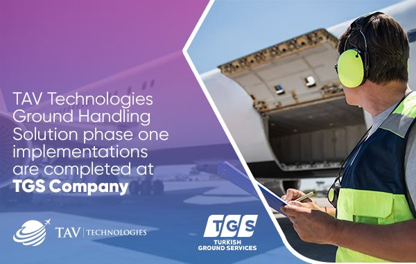 Turkish Ground Services (TGS) trusts TAV Technologies for Resource Optimization
